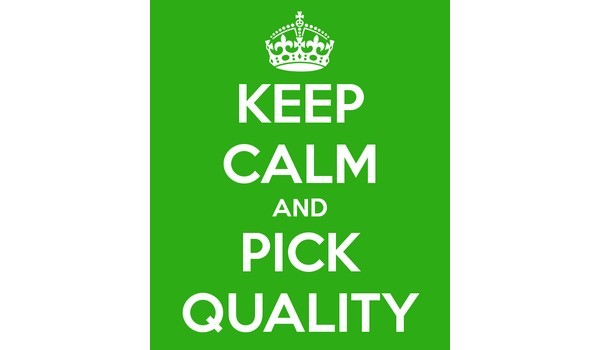 Keep calm and pick quality